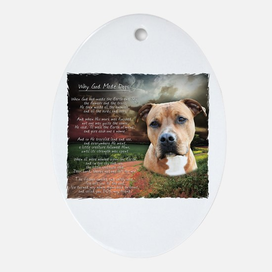 """""""Why God Made Dogs"""" AmStaff Ornament (Oval)"""