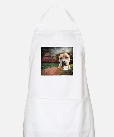 """""""Why God Made Dogs"""" AmStaff Apron"""