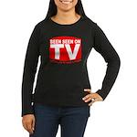Been Seen on TV Porn Women's Long Sleeve Dark T-Sh