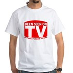 Been Seen on TV Porn White T-Shirt