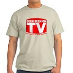 Been Seen on TV Porn Light T-Shirt