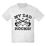 My Dad Rocks Kids Light T-Shirt