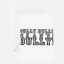 Mean Ol' Bully Greeting Card