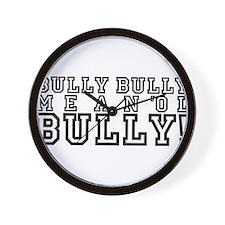 Mean Ol' Bully Wall Clock