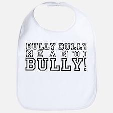 Mean Ol' Bully Bib