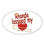 Rhonda Lassoed My Heart Sticker (Oval)