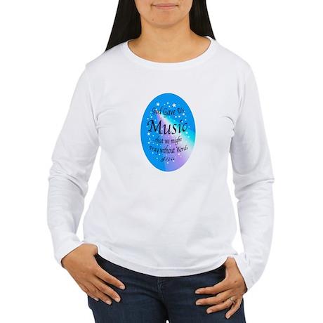 God Gave Us Music Women's Long Sleeve T-Shirt