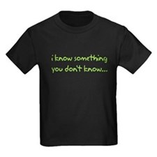 iknowsomething_front T-Shirt