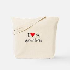 I LOVE MY Quarter Horse Tote Bag