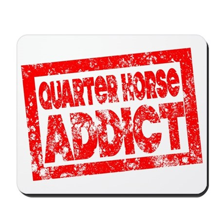 Quarter Horse ADDICT Mousepad