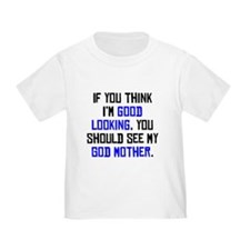 Good Looking God Mother T
