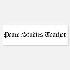 Peace Studies Teacher Bumper Bumper Bumper Sticker