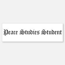 Peace Studies Student Bumper Bumper Bumper Sticker