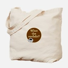 What the covfefe? Tote Bag