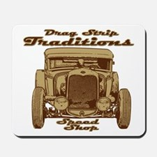 Drag Strip Traditions 1930 Fo Mousepad