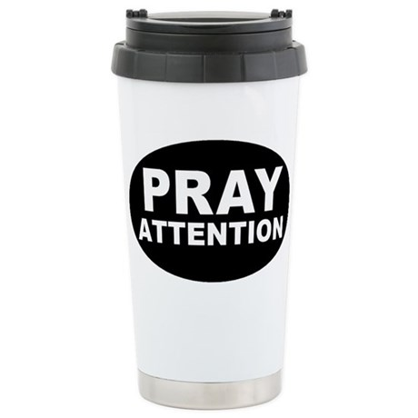 Pray Attention Stainless Steel Travel Mug