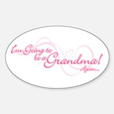 Going To Be A Grandma Again Sticker (Oval)
