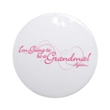 Going To Be A Grandma Again Ornament (Round)
