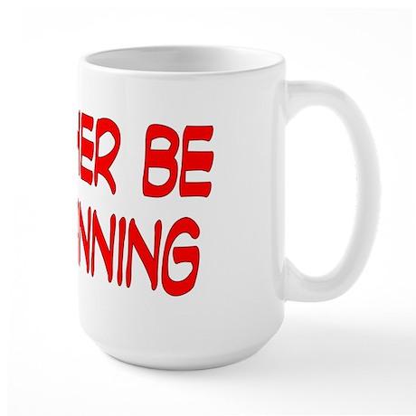 I'd rather be free running Large Mug