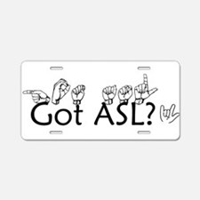 Got ASL? Aluminum License Plate