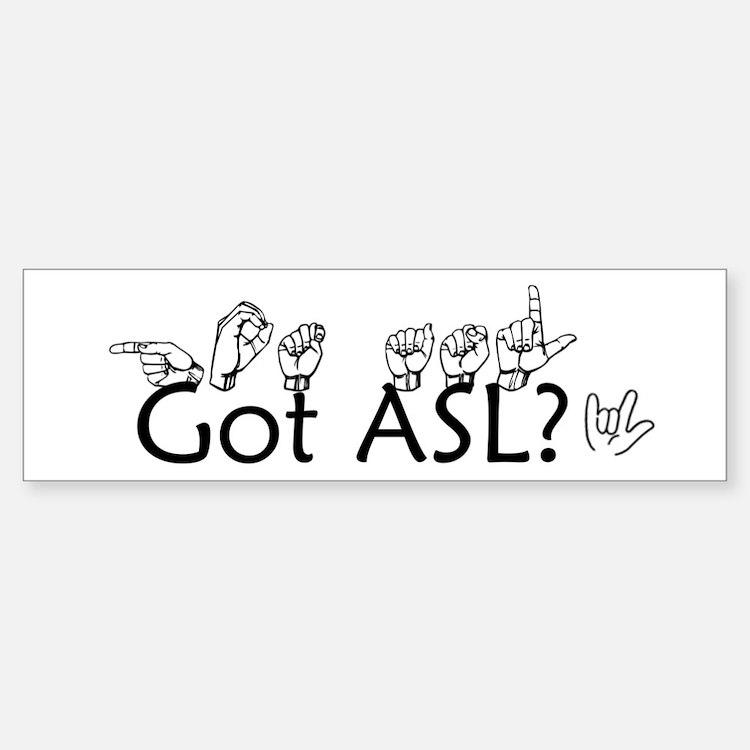 Got ASL? Bumper Bumper Sticker