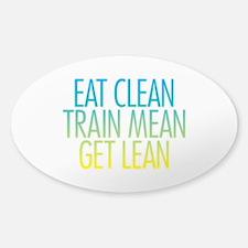 Eat Clean, Train Mean, Get Le Decal