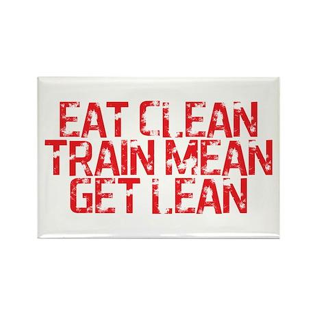 Eat clean, train mean, get le Rectangle Magnet