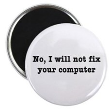 I Will Not Fix Your Computer Magnet