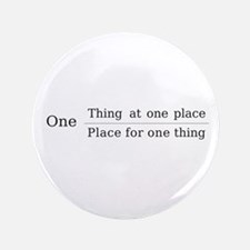 "One place one thing 3.5"" Button"