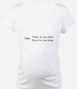 One place one thing Shirt