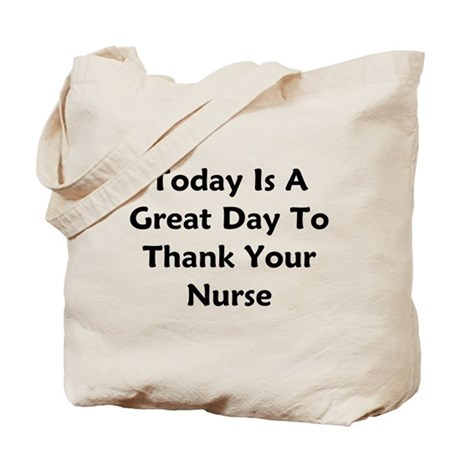 Great Day To Thank Your Nurse Tote Bag