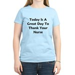 Great Day To Thank Your Nurse Women's Light T-Shir
