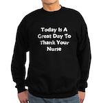 Great Day To Thank Your Nurse Sweatshirt (dark)