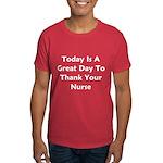 Great Day To Thank Your Nurse Dark T-Shirt
