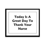 Great Day To Thank Your Nurse Framed Panel Print
