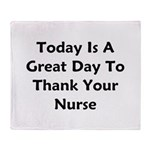 Great Day To Thank Your Nurse Throw Blanket