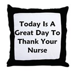 Great Day To Thank Your Nurse Throw Pillow