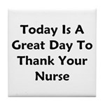 Great Day To Thank Your Nurse Tile Coaster