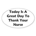 Great Day To Thank Your Nurse Sticker (Oval)