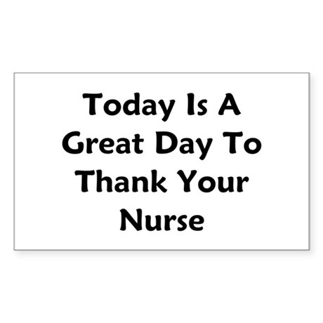 Great Day To Thank Your Nurse Sticker (Rectangle)