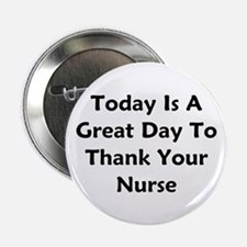 "Great Day To Thank Your Nurse 2.25"" Button"