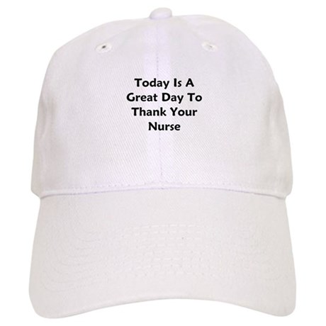 Great Day To Thank Your Nurse Cap