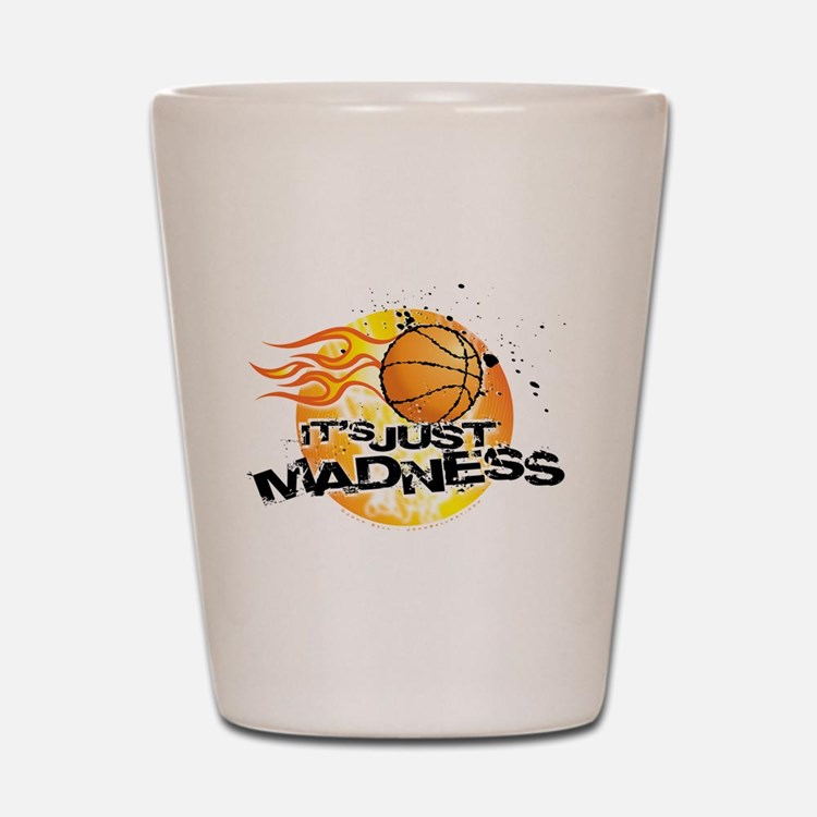 It's Just Madness! Shot Glass