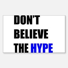 Don't Believe The Hype Decal