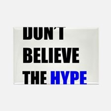 Don't Believe The Hype Rectangle Magnet