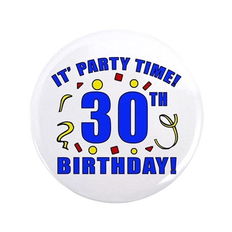 "30th Birthday Party Time 3.5"" Button"