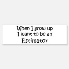 Grow Up Estimator Bumper Bumper Bumper Sticker
