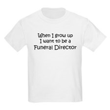 Grow Up Funeral Director Kids T-Shirt