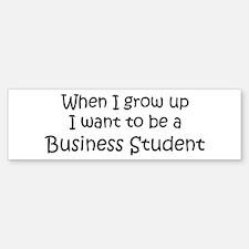 Grow Up Business Student Bumper Bumper Bumper Sticker