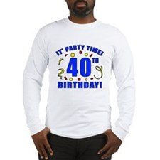 40th Birthday Party Time Long Sleeve T-Shirt
